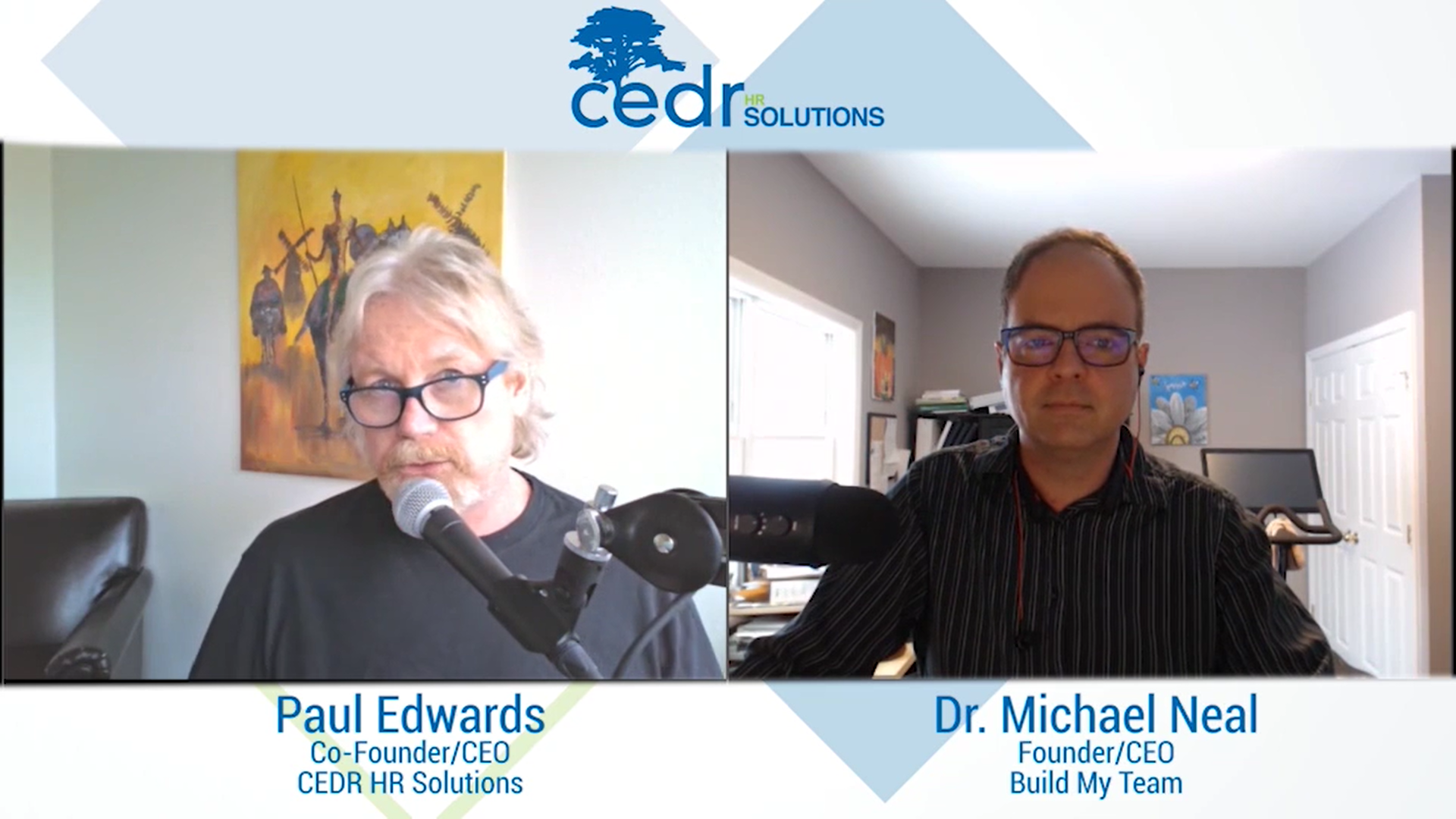 a conversation between cedr ceo paul edwards and build my team ceo dr. michael neal
