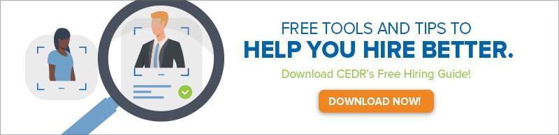 Click here to get free tools and tips to help you hire better from cedr's free hiring guide