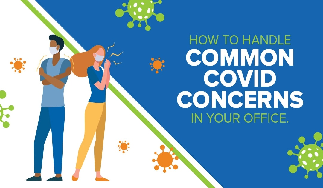 How to Handle Common COVID Concerns in Your Office